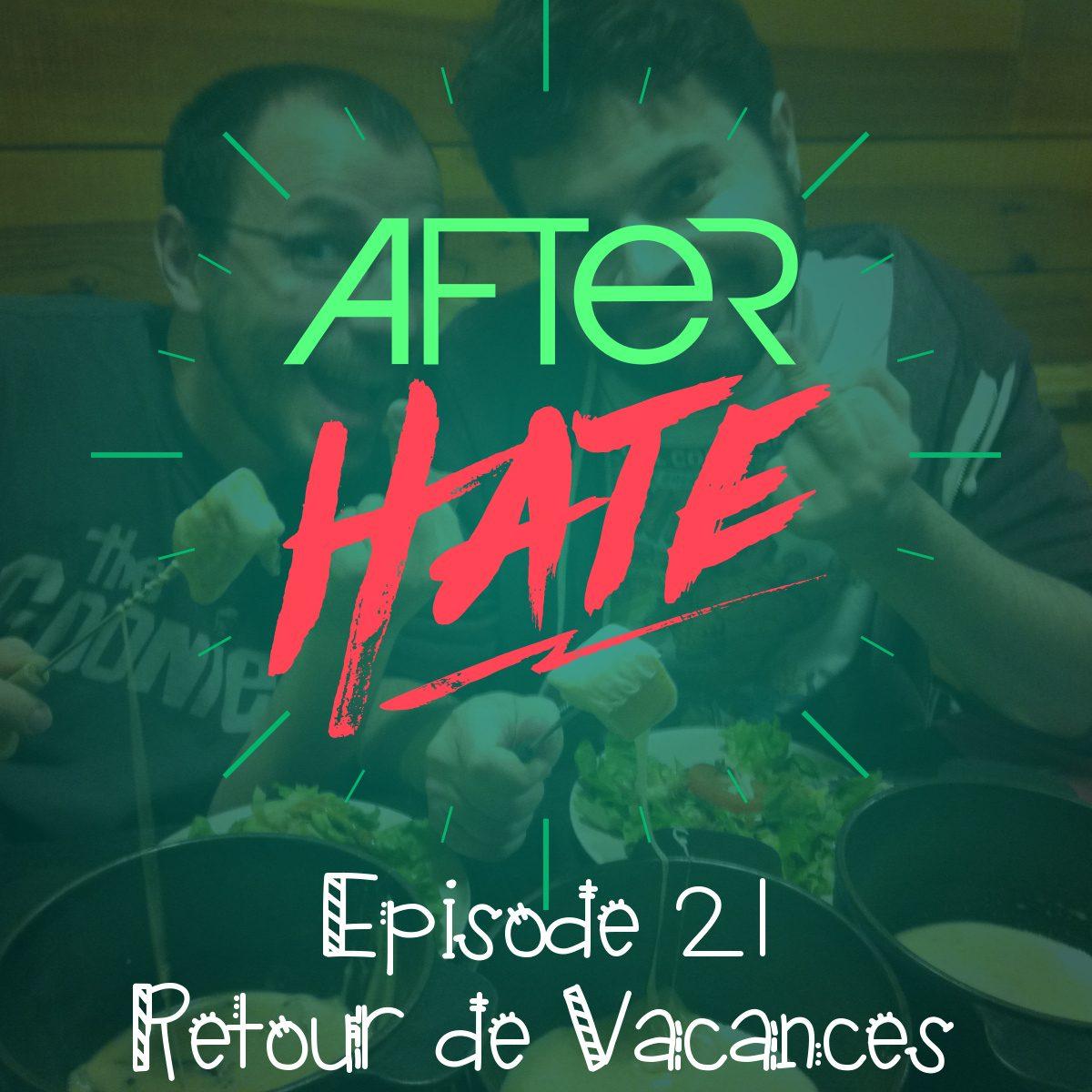 Episode 21 : Retour de vacances