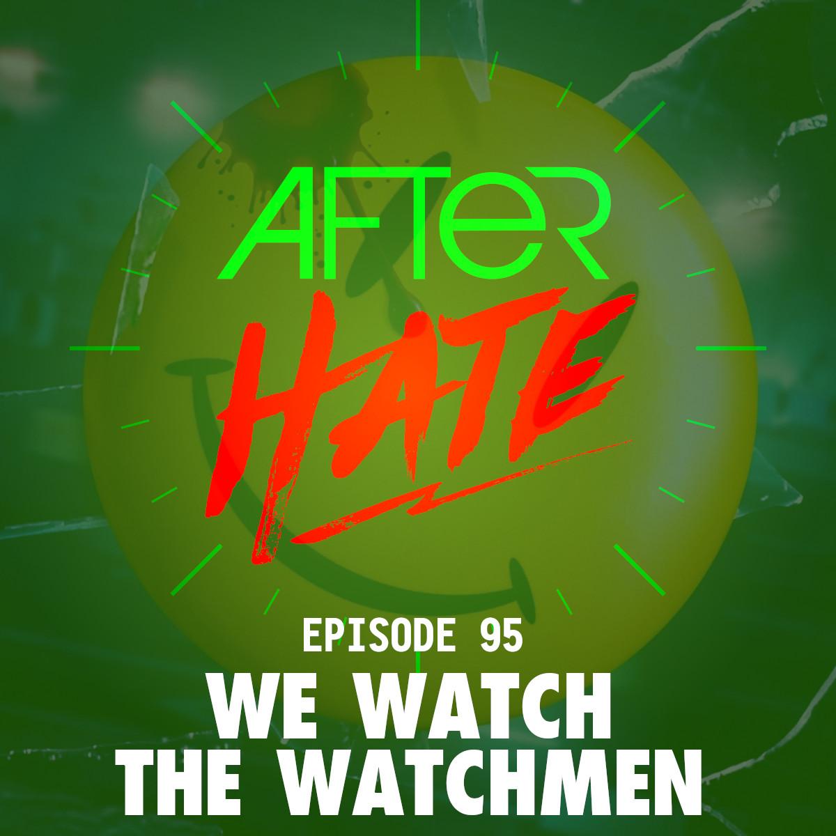 Episode 95 : We watch the Watchmen