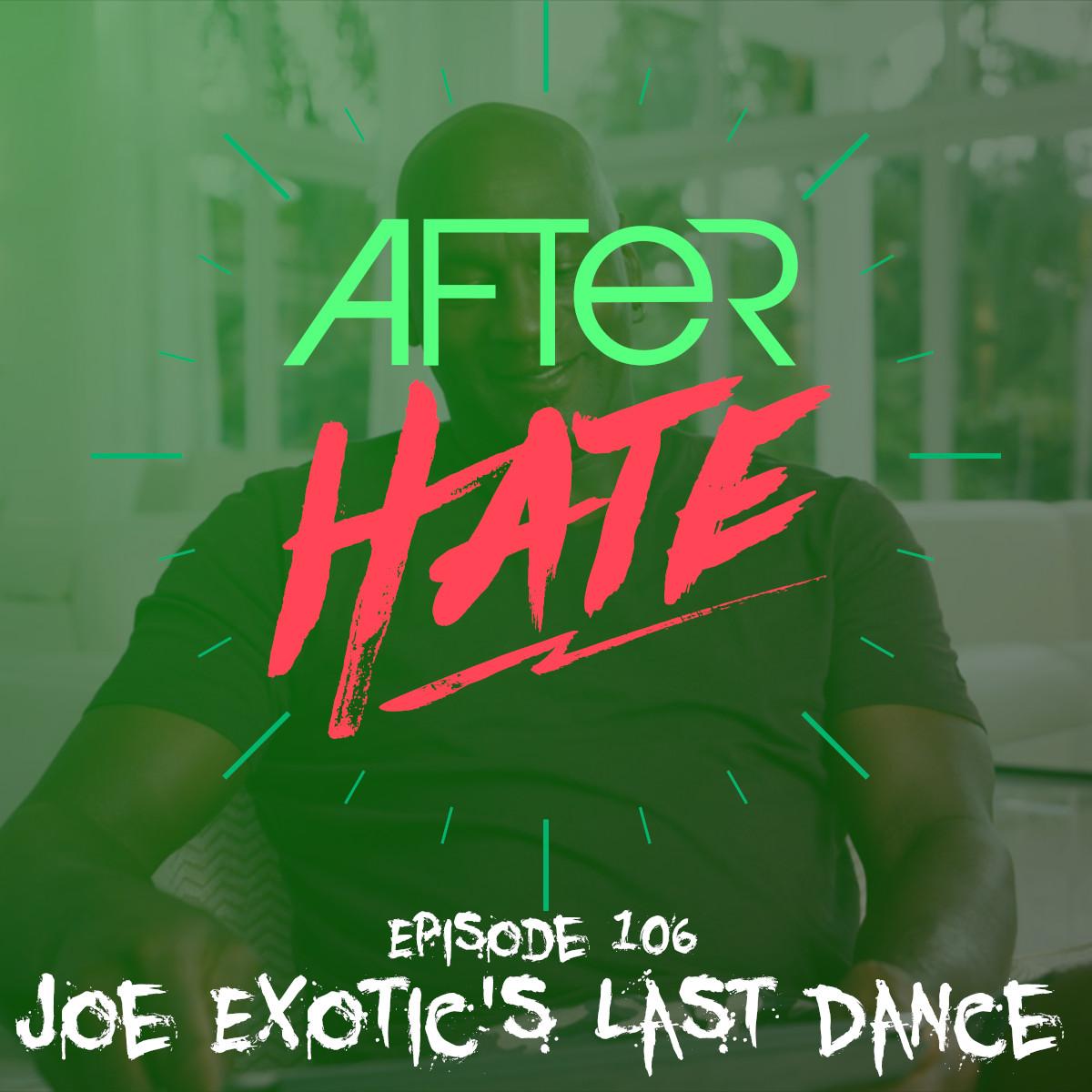 Episode 106 : Joe Exotic's Last Dance