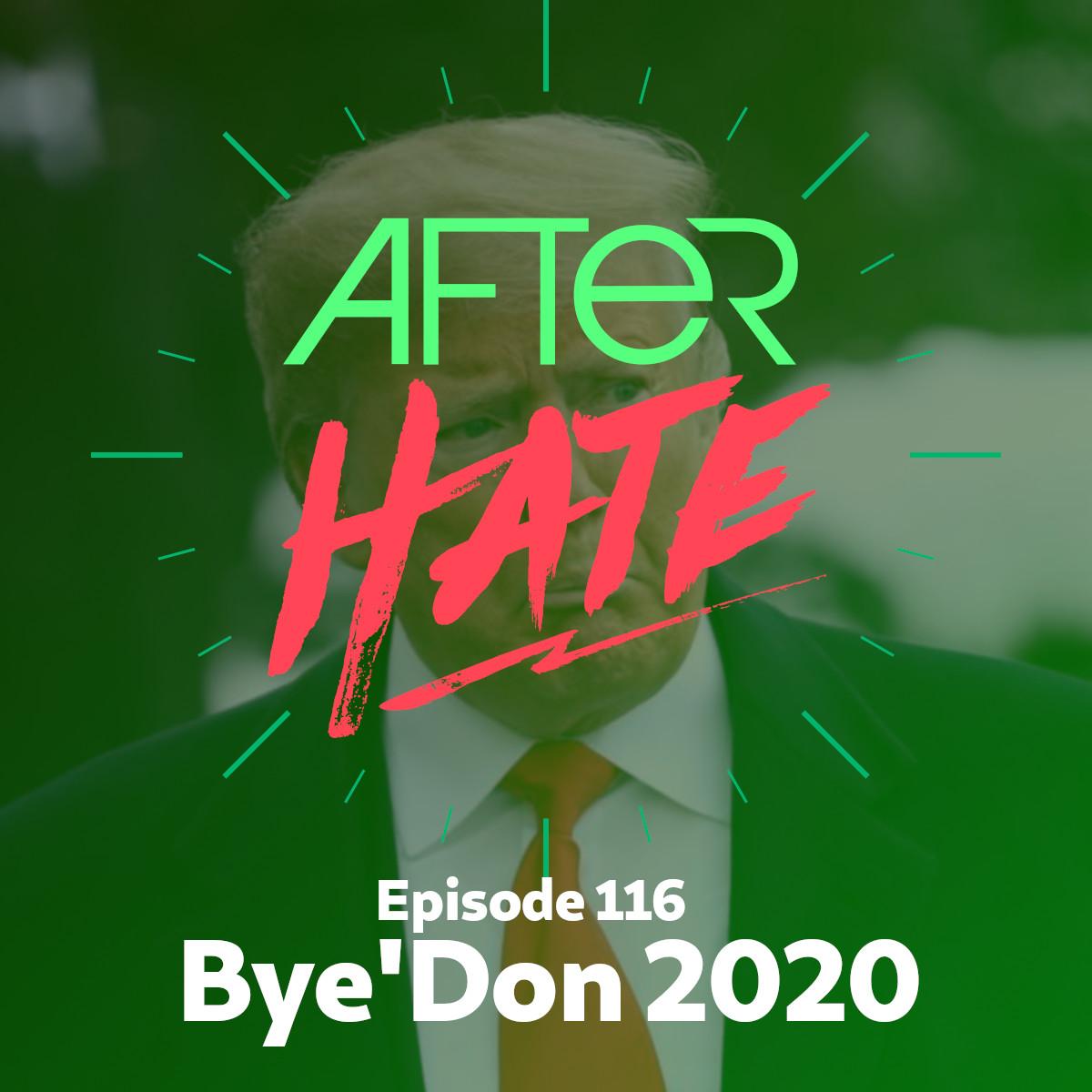 Episode 116 : Bye'Don 2020